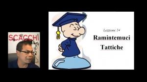 Vintiquatresima lezzione : Ramintemuci-Tattiche